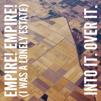 "Empire! Empire! (I Was a Lonely Estate)/Into It. Over It. split 7"" cover art"