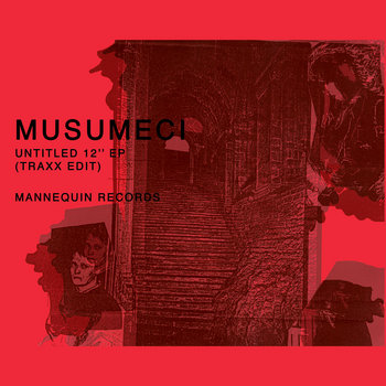 MNQ 050 Musumeci - Untitled (Traxx Edit) 12'' EP cover art