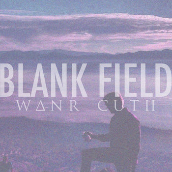 Blank Field (W∆NR Cut II) cover art