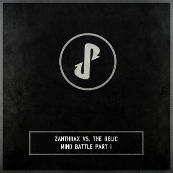 Zanthrax vs. The Relic - Mind Battle Part I cover art