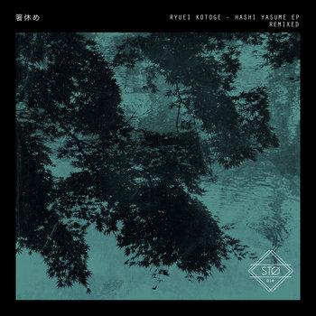 Ryuei Kotoge - Hashi Yasume EP Remixed (STO014) cover art