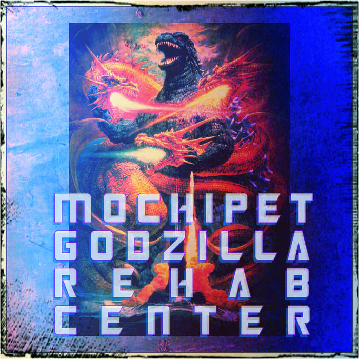 Mochipet Godzilla Rehab Center cover art