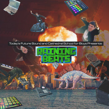 Today's Future Sound and Cathedral School for Boys Presents: Raining Beats! cover art