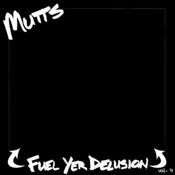 Fuel Yer Delusion vol. 4 cover art