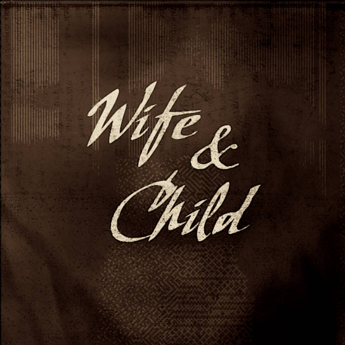 Wife & Child cover art