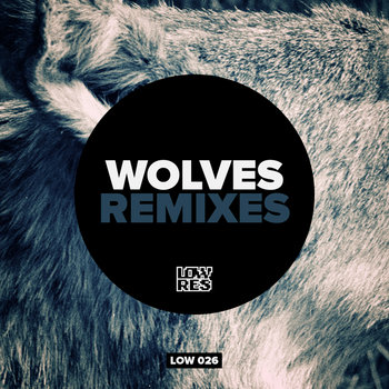 LOW 026 - Wolves Remixes cover art