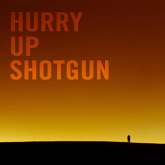 Hurry Up Shotgun cover art