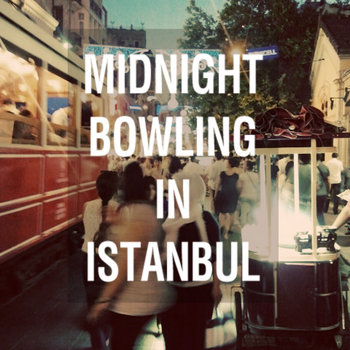 Midnight Bowling in Istanbul cover art