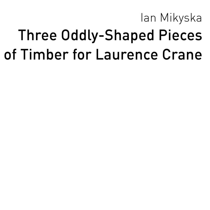 Three Oddly-Shaped Pieces of Timber for Laurence Crane cover art
