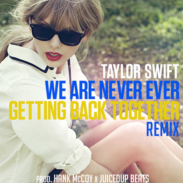 We Are Never Getting Back Together Remix cover art