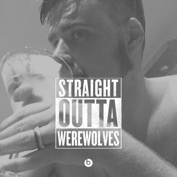 Straight Outta' Werewolves: The Singles Collection cover art