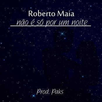 Roberto Maia Vs Paks - Não é só por um noite cover art