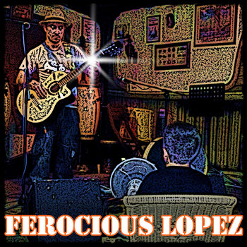 Ferocious Lopez cover art