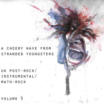 A Cheery Wave From Stranded Youngsters: UK Post-Rock / Instrumental / Math-Rock (Volume Five) cover art