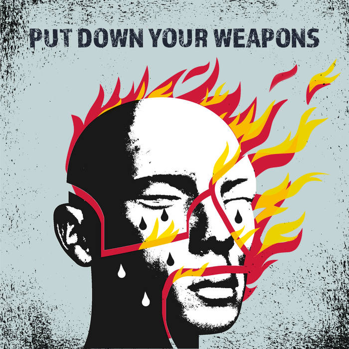 Put Down Your Weapons cover art