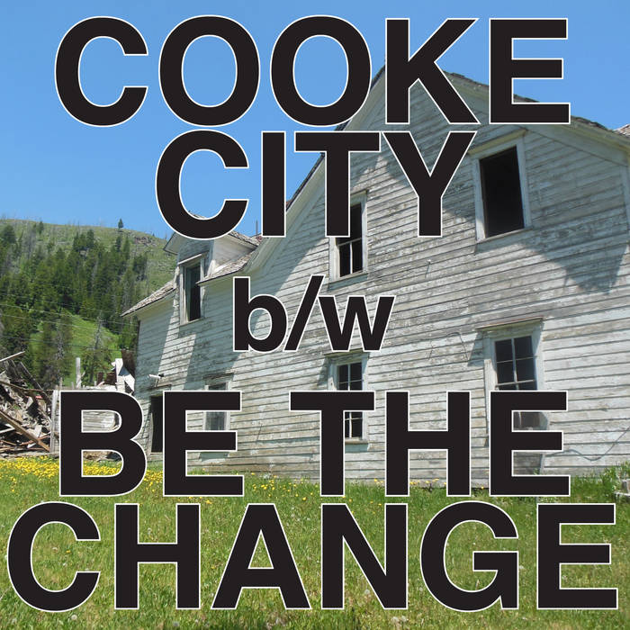 Cooke City b/w Be The Change cover art