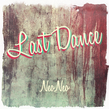 Neo Neo-Last Dance e.p cover art