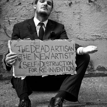 """""""The Dead Artisan, The New Artist"""" (Self-Destruction for Re-Invention) cover art"""