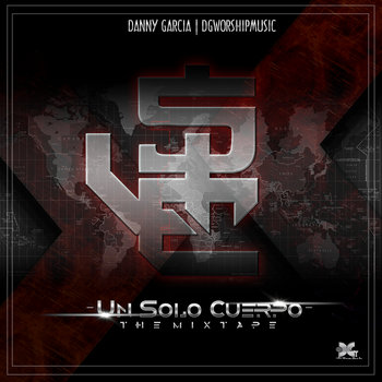 Danny Garcia | DGWorshipMusic Presenta: Un Solo Cuerpo - The Mixtape cover art