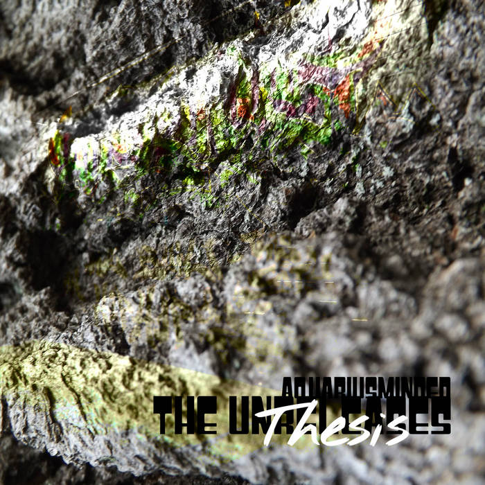 AquariusMinded™ - The Unreleases Thesis ( ∞ ) (2014)