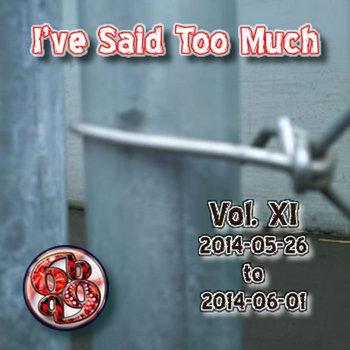 I've Said Too Much Vol. XI cover art
