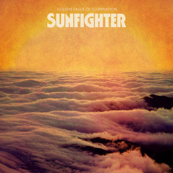 SUNFIGHTER - Golden Eagle Of Illumination cover art