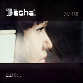 ill-esha - Only Fair cover art
