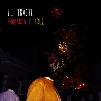 [HVZ020] El Traste - Parranda K Hole cover art