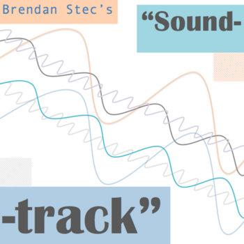 Brendan Stec's Soundtrack cover art