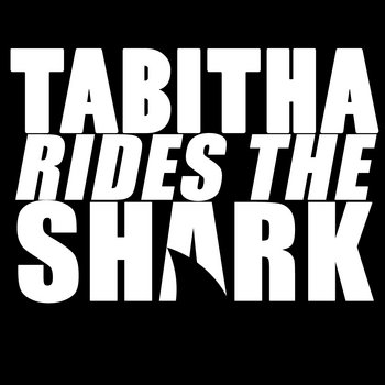 Tabitha Rides The Shark cover art