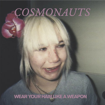 "Wear Your Hair Like A Weapon 7"" Single cover art"