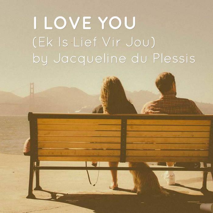 I Love You (Ek Is Lief Vir Jou) cover art