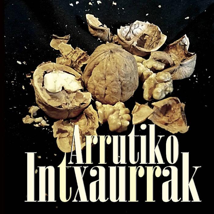 Arrutiko Intxaurrak - maketa cover art