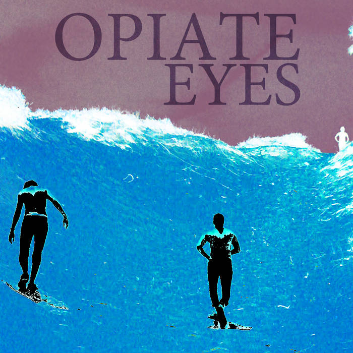 Opiate Eyes cover art