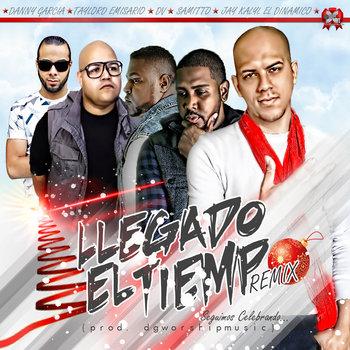 A Llegado El Tiempo Remix Ft. Jay Kalil, DV, Samitto y Taylord Emisario cover art
