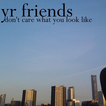 yr friends don't care what you look like cover art