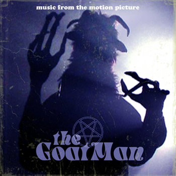 The GoatMan Original Soundtrack - Performed by the Unseen (AL023) cover art