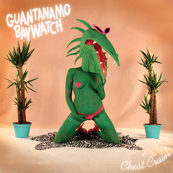 Guantanamo Baywatch - Chest Crawl cover art