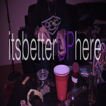 itsbetterUPhere x beat tape cover art