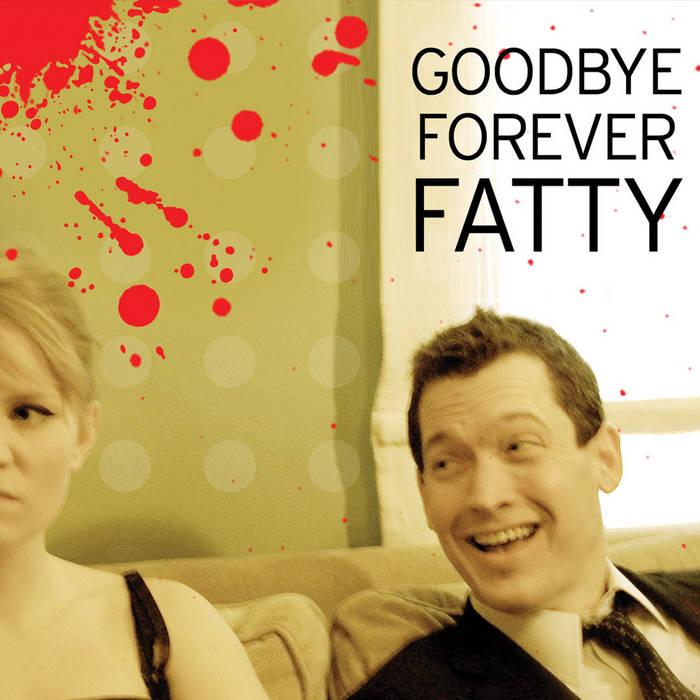 Goodbye Forever Fatty cover art
