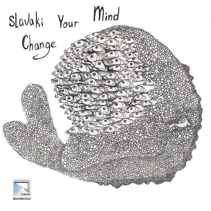 [ELSVREC022] Slavaki - Change Your Mind cover art