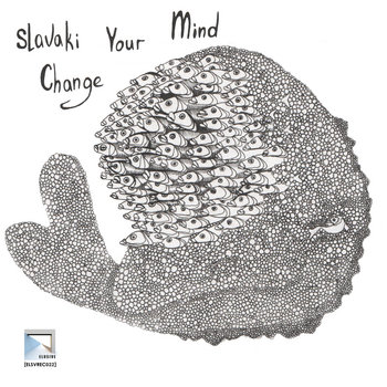 [ELSVREC022] Slavaki - Change Your Mind cover art