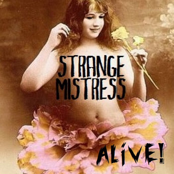 Strange Mistress ALIVE! cover art