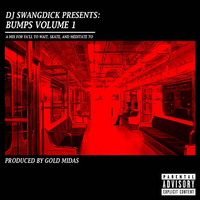 DJ SWANGDICK Presents: Bumps Vol. 1 cover art