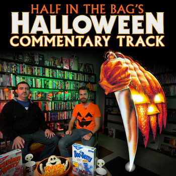 Halloween - Half in the Bag Commentary Track cover art