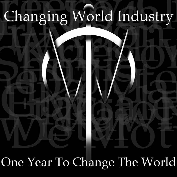 Changing World Industry: One Year To Change The World cover art