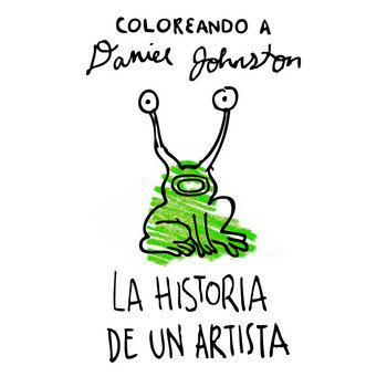 La Historia de un Artista (Homenaje a Daniel Johnston) cover art