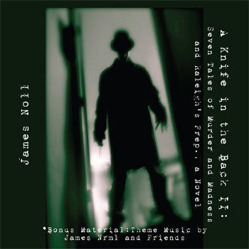 A Knife in the Back: Seven Tales of Murder and Madness, and Raleigh's Prep., a Novel cover art