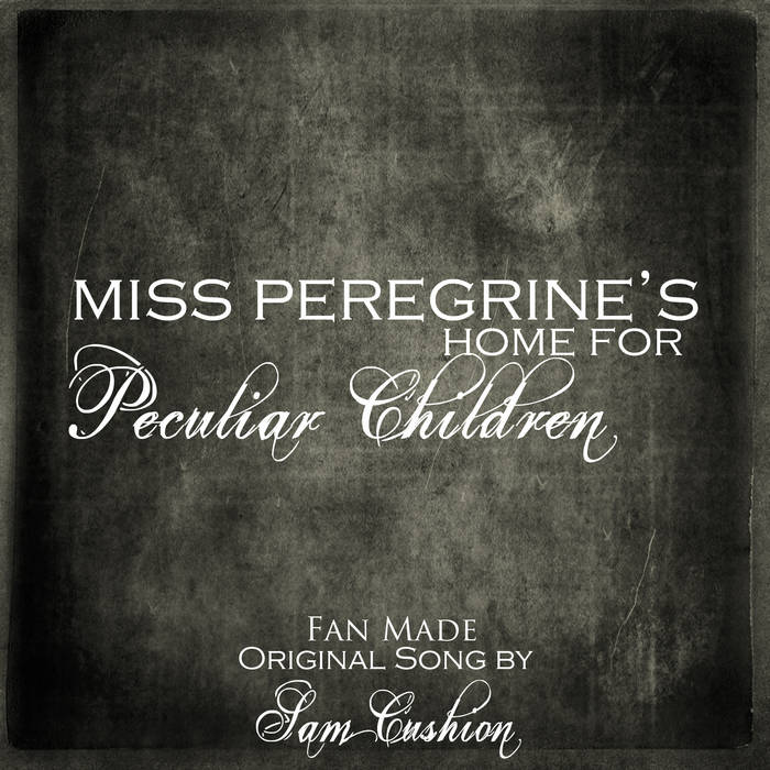 The Peculiar Children (Music Inspired by Miss Peregrine's Home For Peculiar Children) cover art