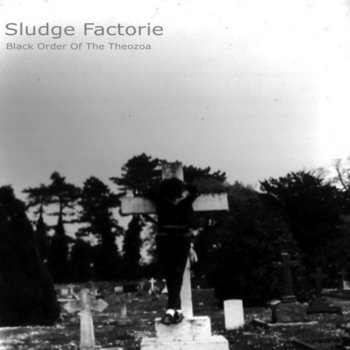 SLUDGE FACTORIE - Black Order Of The Theozoa; ELICKSHER (2014)
